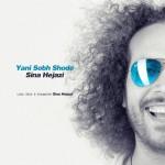 Sina Hejazi - Yani Sobh Shode