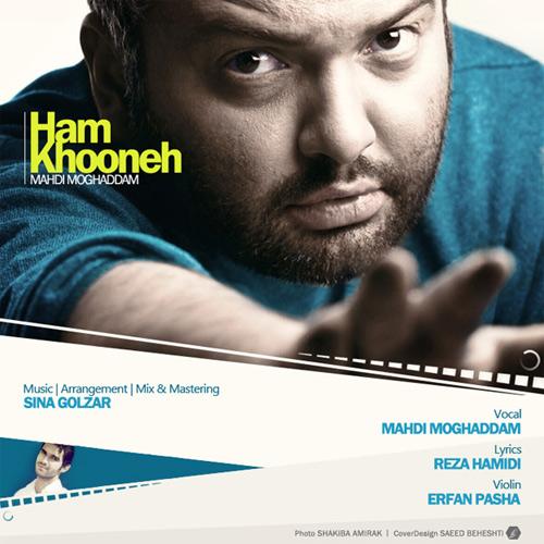 Mehdi Moghaddam – Hamkhooneh