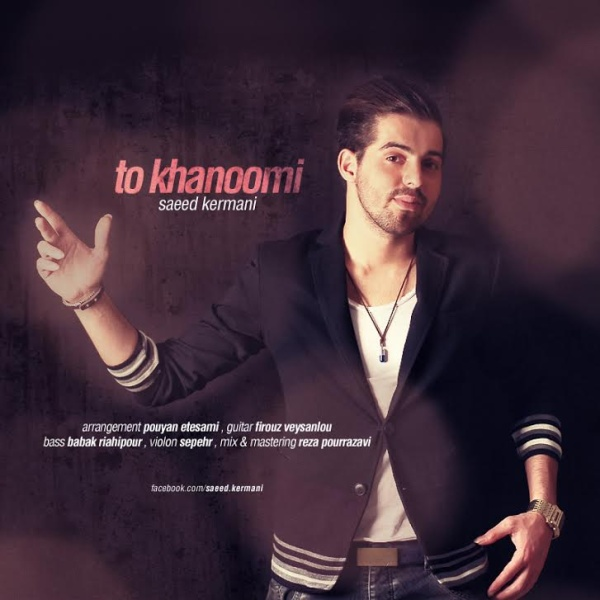 Saeed Kermani - To Khanoomi