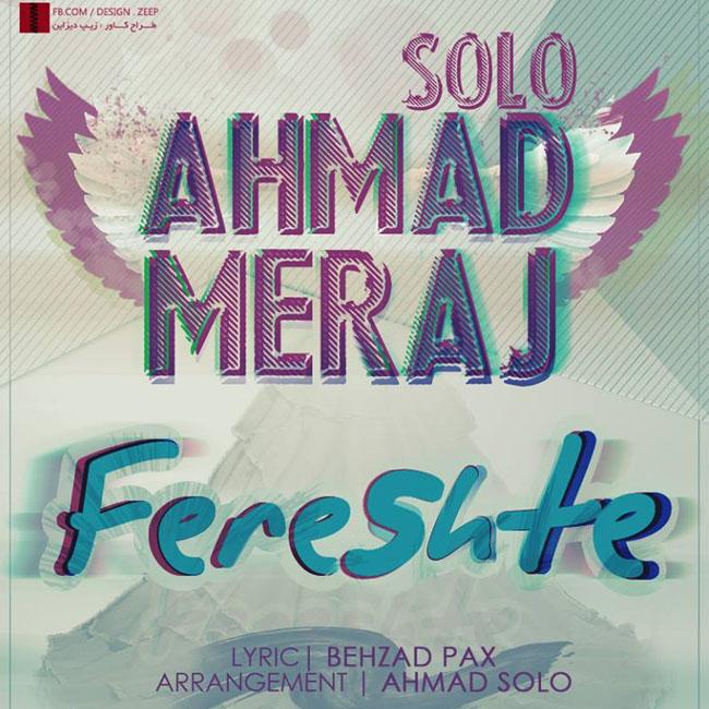 Ahmad Solo Ft Meraj – Fereshte