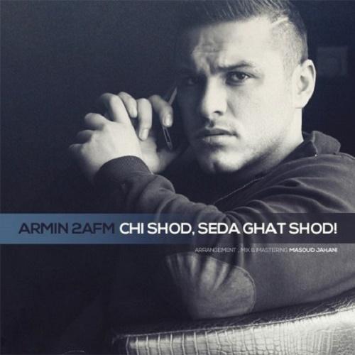 Armin 2AFM – Chi Shod Seda Ghat Shod