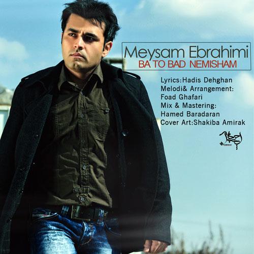 Meysam Ebrahimi – Ba To Bad Nemisham