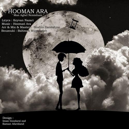 Hooman Ara – Man Aghel Nemisham