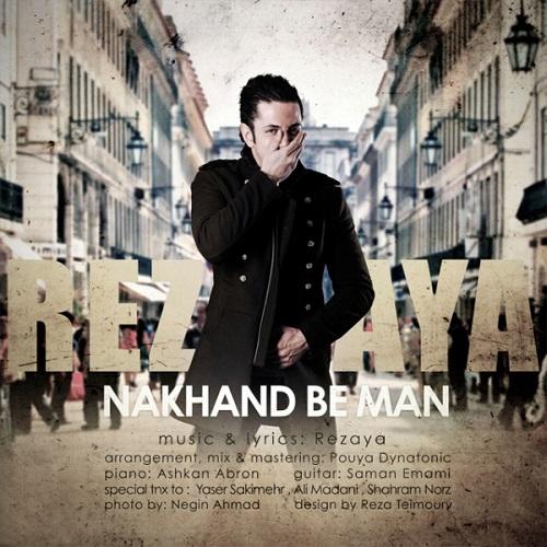 Rezaya – Nakhand Be Man