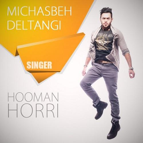 Hooman Horri - Michasbe Deltangi
