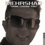Mehrshad - Hame Chizam Toei
