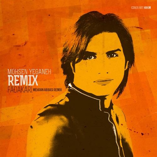 Mohsen Yeganeh - Fadakari ( Remix )