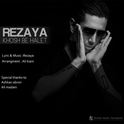 Rezaya – Khosh Be Halet