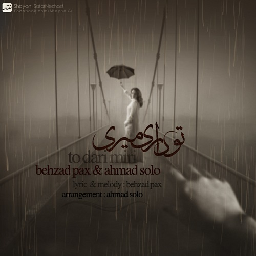 Behzad Pax & Ahmad Solo – To Dari Miri