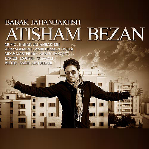 Babak Jahanbakhsh - Atisham Bezan