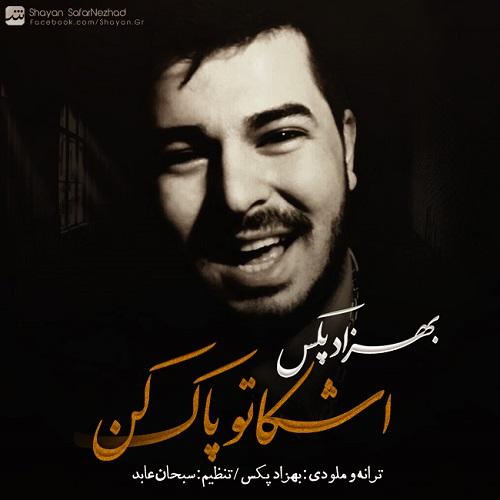 Behzad Pax – Ashkato Pak Kon