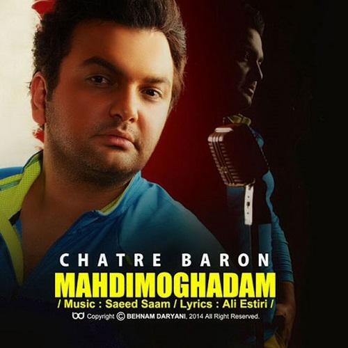 Mehdi Moghaddam – Chatre Baroon