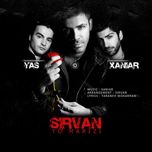 Sirvan Khosravi Ft Yas & Xaniar - To Marizi