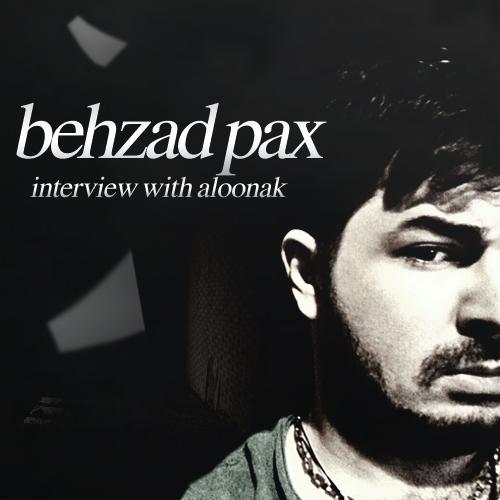 Behzad Pax – Aloonak Interview
