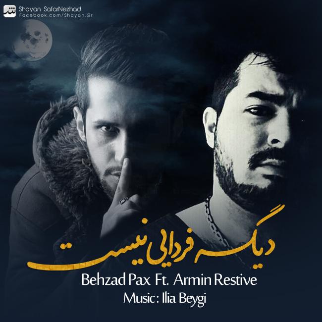Behzad Pax Ft Armin Restive – Dige Fardaei Nist