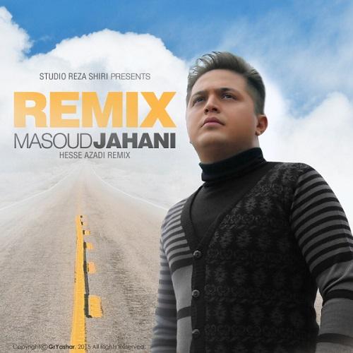 Masoud Jahani – Hesse Azadi ( Remix )