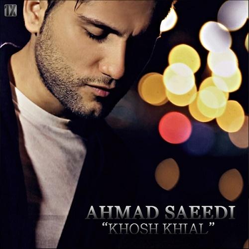 Ahmad Saeedi – Khosh Khial