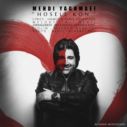 Mehdi Yaghmaei – Hoseleh Kon
