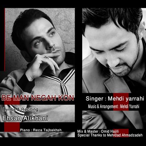 Mehdi Yarrahi – Be Man Negah Kon