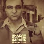 Mehran Atash - Ghadam Mizani Zire Baroon