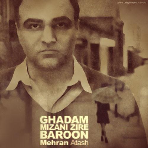 Mehran Atash – Ghadam Mizani Zire Baroon
