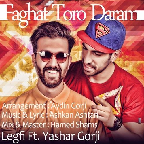 Legfi Ft Yashar Gorji – Faghat Toro Daram
