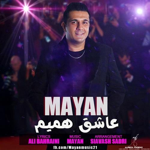 Mayan - Asheghe Hamim