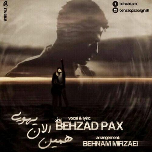 Behzad Pax – Hamin Alan Yehooei