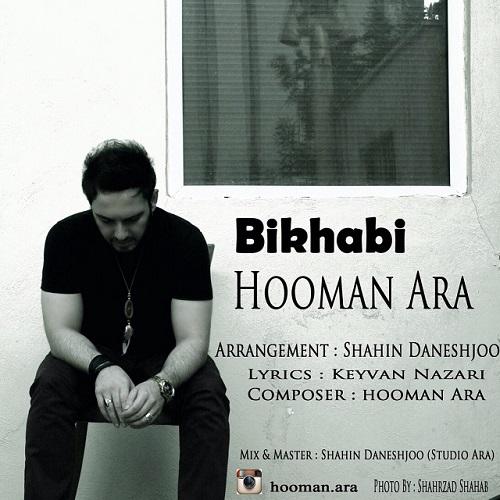 Hooman Ara – Bikhabi