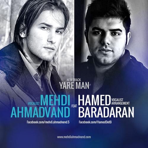 Mehdi Ahmadvand Ft Hamed Baradaran – Yare Man