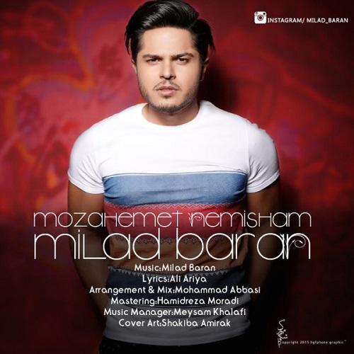 Milad Baran – Mozahemet Nemisham