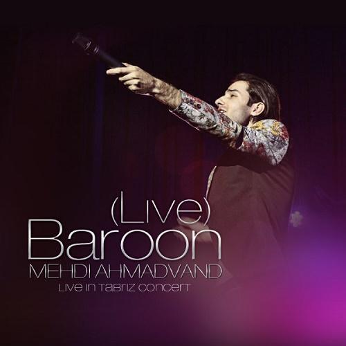 Mehdi Ahmadvand – Baroon ( Live )