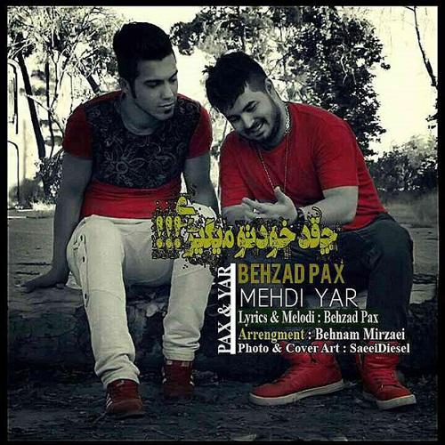 Mehdi Yar Ft Behzad Pax – Cheghadr Khodeto Migiri