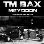 TM Bax - Meydoon