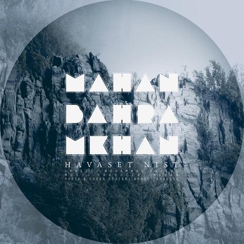Mahan Bahram Khan – Havaset Nist