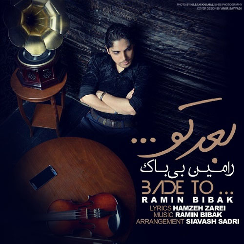 Ramin Bibak - Bade To