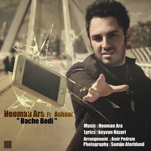 Hooman Ara Ft Ashaar – Bache Boodi