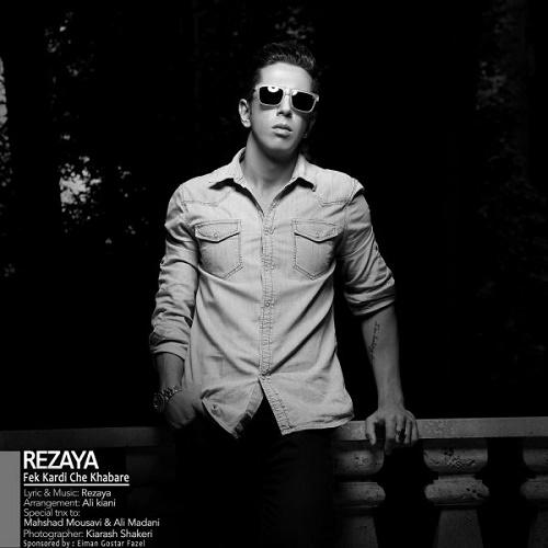 Rezaya – Fek Kardi Che Khabare