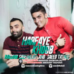 Masoud Sadeghloo & Saeed Tataii - Harfaye Khoob