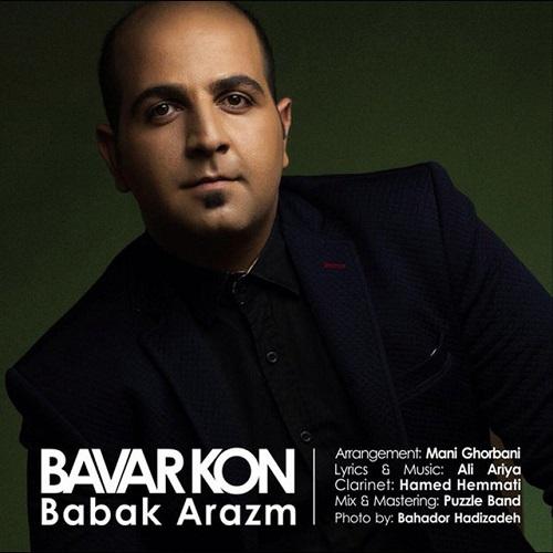 Babak Arazm - Bavar Kon