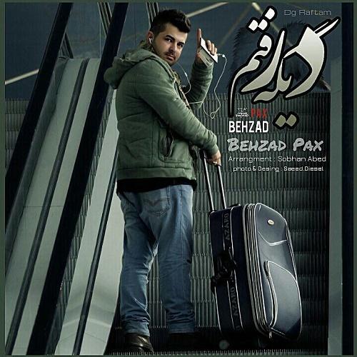 Behzad Pax – Dige Raftam