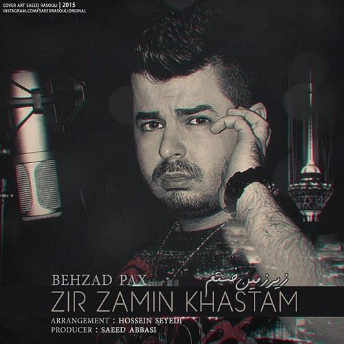 Behzad Pax - Zir Zamin Khasteam