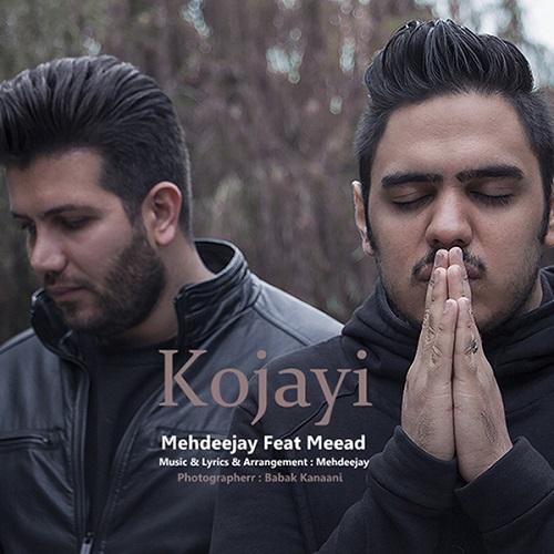 Mehdeejay Ft Miaad - Kojaei