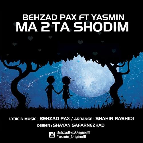 Behzad Pax – Ma 2Ta Shodim
