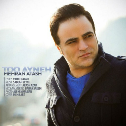 Mehran Atash – Too Ayneh