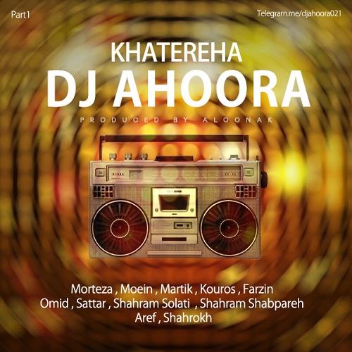 Dj Ahoora - Khatereha ( Part 1 )