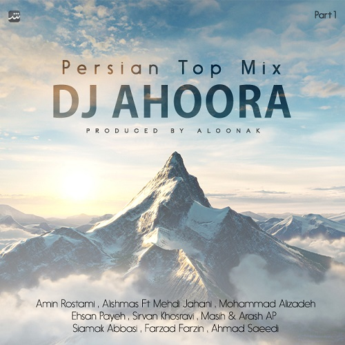 Dj Ahoora - Persian Top Mix ( Part 1 )