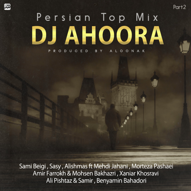 Dj Ahoora – Persian Top Mix ( Part 2 )