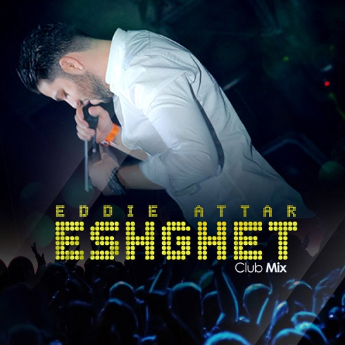 Eddie Attar - Eshghet ( Club Mix )