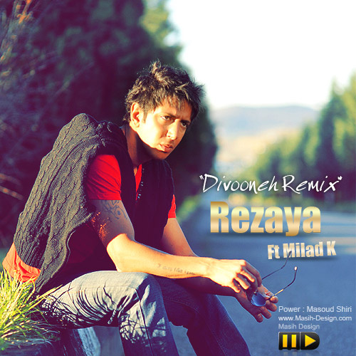 Rezaya Ft Milad K – Divoone ( Remix )